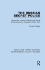 The Russian Secret Police: Muscovite, Imperial Russian and Soviet Political Security Operations 1565-1970 Cover Image