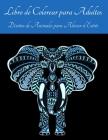 Libro de Colorear para Adultos - Diseños de Animales para Aliviar el Estrés: Libro para Colorear de Mandalas de Animales para Adultos l Un Libro para Cover Image
