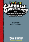 The Captain Underpants Double-Crunchy Book o' Fun (Full Color) Cover Image