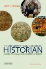 The Information-Literate Historian: A Guide to Research for History Students Cover Image