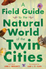 A Field Guide to the Natural World of the Twin Cities Cover Image