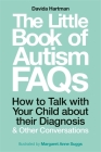 The Little Book of Autism FAQs: How to Talk with Your Child about Their Diagnosis and Other Conversations Cover Image