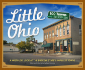Little Ohio: A Nostalgic Look at the Buckeye State's Smallest Towns (Tiny Towns) Cover Image