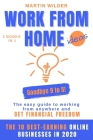 Work from Home Ideas: GOODBYE 9 TO 5! The easy guide to working from anywhere and get financial freedom. 3 books in 1: Passive Income Strate Cover Image