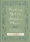 Finding God in Hidden Places: His Presence in the Pieces of Our Lives Cover Image