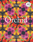 The Orchid: Celebrating 40 of the World's Most Charismatic Orchids Through Rare Prints and Classic Texts Cover Image