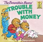 Berenstain Bears' Trouble with Money (Berenstain Bears First Time Chapter Books) Cover Image