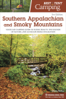 Best Tent Camping: Southern Appalachian and Smoky Mountains: Your Car-Camping Guide to Scenic Beauty, the Sounds of Nature, and an Escape from Civiliz Cover Image