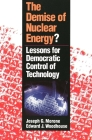 The Demise of Nuclear Energy?: Lessons for Democratic Control of Technology (Yale Fastback Series) Cover Image