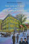 The Golden Age of the Lithuanian Yeshivas Cover Image