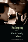Reshaping the Work-Family Debate: Why Men and Class Matter (William E. Massey Sr. Lectures in the History of American Civilization) Cover Image