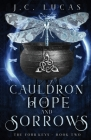 Cauldron of Hope and Sorrows: A Young Adult Epic Fae Fantasy Cover Image
