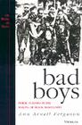 Bad Boys: Public Schools in the Making of Black Masculinity (Law, Meaning, And Violence) Cover Image