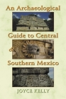 An Archaeological Guide to Central and Southern Mexico Cover Image