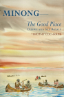 Minong: The Good Place Ojibwe and Isle Royale Cover Image