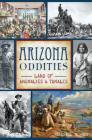 Arizona Oddities: Land of Anomalies and Tamales Cover Image