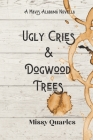 Ugly Cries and Dogwood Trees: A Southern Contemporary Romance Novella Cover Image