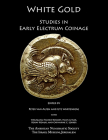 White Gold: Studies in Early Electrum Coinage Cover Image