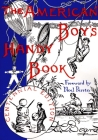 The American Boy's Handy Book: What to Do and How Do It (Nonpareil Book #29) Cover Image