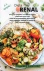 La Mejor Dieta Renal (Renal Diet Spanish Version): Una guía completa con recetas rápidas y deliciosas para cada etapa de la enfermedad renal baja en s Cover Image