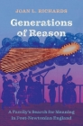 Generations of Reason: A Family's Search for Meaning in Post-Newtonian England Cover Image