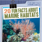 20 Fun Facts about Marine Habitats Cover Image