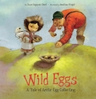 Wild Eggs (English): A Tale of Arctic Egg Collecting Cover Image