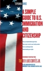 A Simple Guide to U.S. Immigration and Citizenship Cover Image