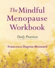 The Mindful Menopause Workbook: Daily Practices Cover Image