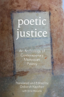 Poetic Justice: An Anthology of Contemporary Moroccan Poetry (CMES Modern Middle East Literatures in Translation) Cover Image