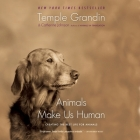 Animals Make Us Human: Creating the Best Life for Animals Cover Image