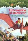 Dinosaurios al Atardecer = Dinosaurs Before Dark (Casa del Arbol #1) Cover Image
