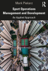 Sport Operations Management and Development: An Applied Approach Cover Image