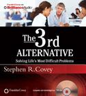 The 3rd Alternative: Solving Life's Most Difficult Problems Cover Image