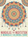 Mandalas For Meditation: A Mandala Coloring Book Cover Image