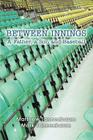 Between Innings: A Father, a Son and Baseball Cover Image