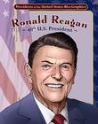 Ronald Reagan: 40th U.S. President (Presidents of the United States Bio-Graphics) Cover Image
