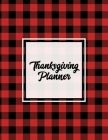 Thanksgiving Planner: Ultimate Personal Organizer, Plan Meal, Weekly Agenda Notes Pages, Gift, Friends & Family, Thanksgiving Day Journal, N Cover Image