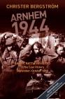 Arnhem 1944: An Epic Battle Revisited: Vol. 2: The Lost Victory. September-October 1944 Cover Image