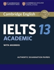 Cambridge Ielts 13 Academic Student's Book with Answers: Authentic Examination Papers (IELTS Practice Tests) Cover Image