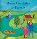 When Good-Bye Is Forever Cover Image