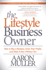 The Lifestyle Business Owner: How to Buy a Business, Grow Your Profits, and Make It Run Without You Cover Image