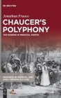 Chaucer's Polyphony: The Modern in Medieval Poetry (Research in Medieval and Early Modern Culture #29) Cover Image