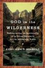 God in the Wilderness: Rediscovering the Spirituality of the Great Outdoors with the Adventure Rabbi Cover Image