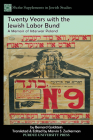 Twenty Years with the Jewish Labor Bund: A Memoir of Interwar Poland (Shofar Supplements in Jewish Studies) Cover Image