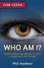 Who Am I?: Understanding Your Identity in Christ Through Facts Not Feelings Cover Image