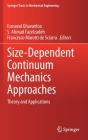 Size-Dependent Continuum Mechanics Approaches: Theory and Applications (Springer Tracts in Mechanical Engineering) Cover Image