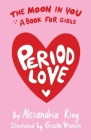 The Moon In You: A Period Love Book For Girls Cover Image