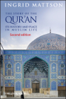 The Story of the Qur'an: Its History and Place in Muslim Life Cover Image