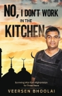 No, I don't work in the kitchen: Surviving war-torn Afghanistan for three years Cover Image